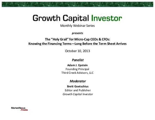 """Monthly  Webinar  Series       presents       The  """"Holy  Grail""""  for  Micro-‐Cap  CEOs  &  CFO..."""