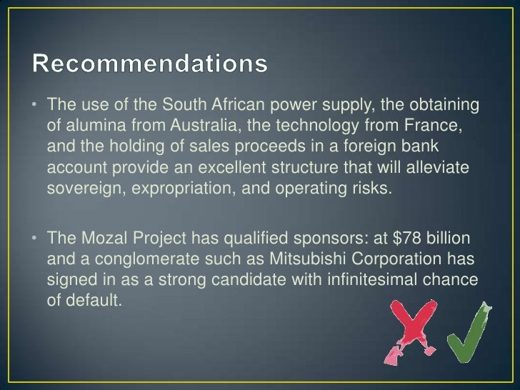 financing the mozal project Financing the mozal project case solution, this case is about competition, costs, emerging markets, entrepreneurial finance, government, it, project management, risk.