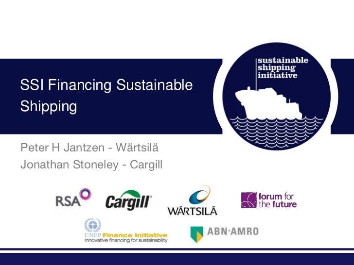 SSI Financing SustainableShippingPeter H Jantzen - WärtsiläJonathan Stoneley - Cargill