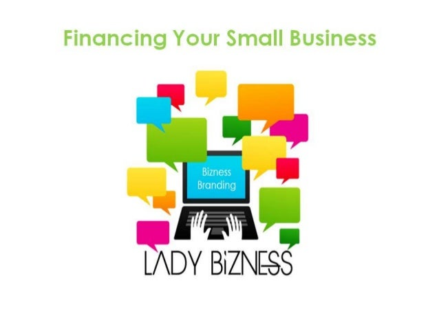 Welcome to Financing Your Small Business • Please Silence or Mute Cell Phones • Please Ask Questions • Please complete reg...