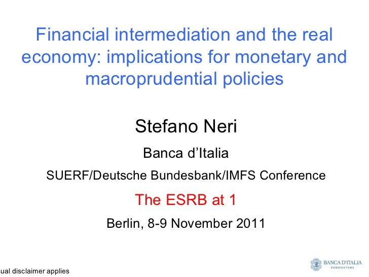 Financial intermediation and the real       economy: implications for monetary and             macroprudential policies   ...