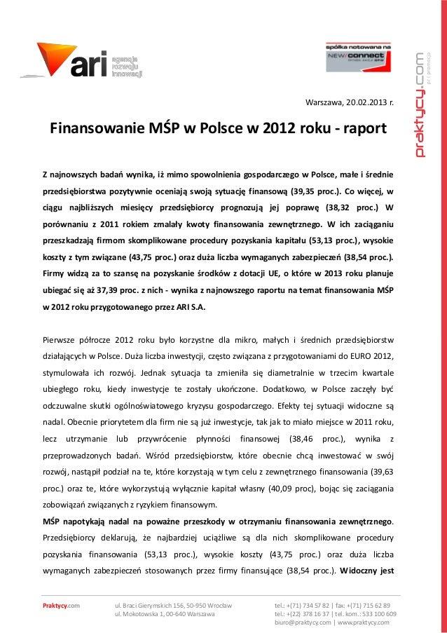 Warszawa, 20.02.2013 r.  Finansowanie MŚP w Polsce w 2012 roku - raportZ najnowszych badań wynika, iż mimo spowolnienia go...