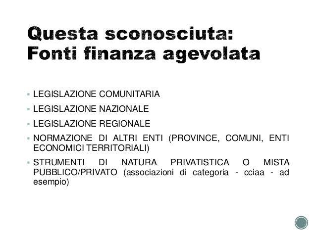  LEGISLAZIONE COMUNITARIA  LEGISLAZIONE NAZIONALE  LEGISLAZIONE REGIONALE  NORMAZIONE DI ALTRI ENTI (PROVINCE, COMUNI,...