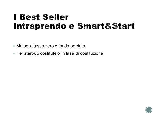  Mutuo a tasso zero e fondo perduto  Per start-up costitute o in fase di costituzione