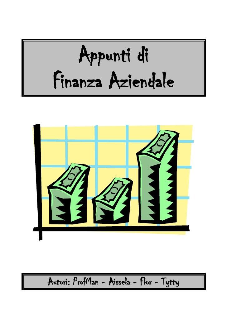 Appunti di Finanza AziendaleAutori: ProfMan - Aissela - Flor - Tytty