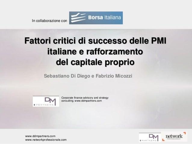 In collaborazione con  Fattori critici di successo delle PMI italiane e rafforzamento del capitale proprio Sebastiano Di D...