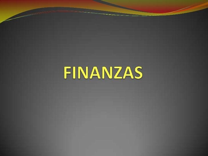 INTRODUCCION Las finanzas, en economía, son las actividades relacionadas con  los flujos de capital y dinero entre indivi...