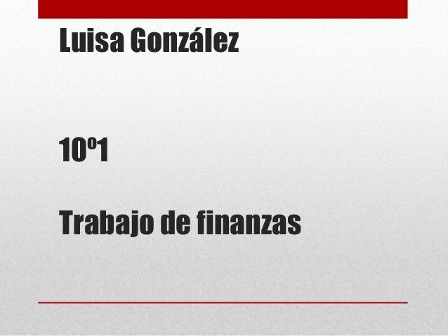 Luisa González 10º1 Trabajo de finanzas