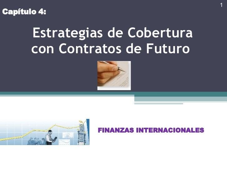 Estrategias de Cobertura con Contratos de Futuro   FINANZAS INTERNACIONALES Capítulo 4: