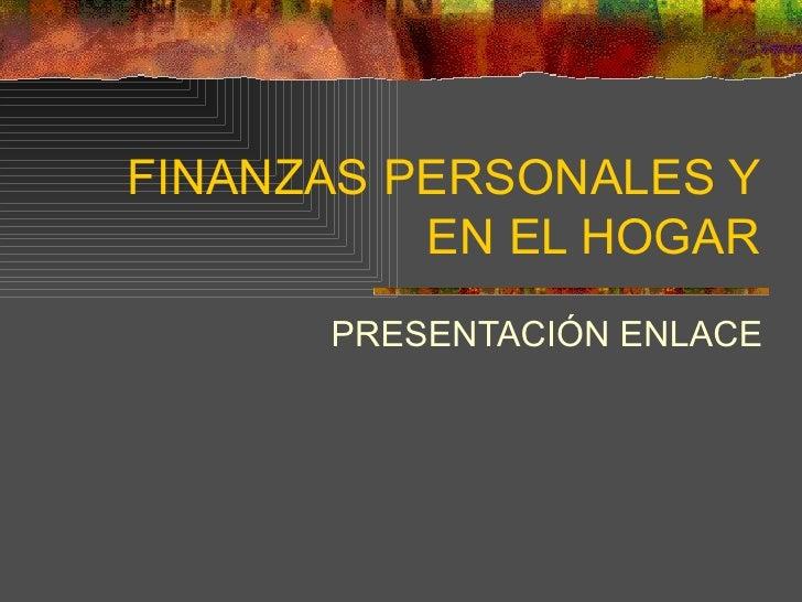 FINANZAS PERSONALES Y           EN EL HOGAR       PRESENTACIÓN ENLACE
