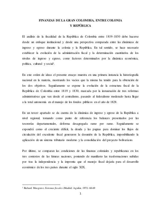 1 FINANZAS DE LA GRAN COLOMBIA, ENTRE COLONIA Y REPÚBLICA El análisis de la fiscalidad de la República de Colombia entre 1...