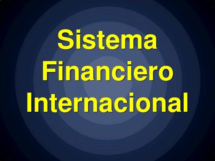Sistema  FinancieroInternacional