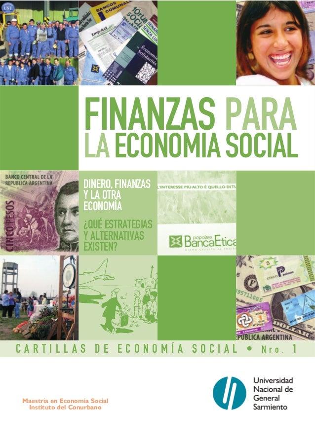 FINANZAS PARA                   LA ECONOMIA SOCIAL                   DINERO, FINANZAS                   Y LA OTRA         ...