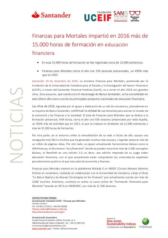 CONTACTO PARA PRENSA: Comunicación Fundación UCEIF – Finanzas para Mortales Tamara Cantero Tel. +34 942 271250 / +34 645 9...