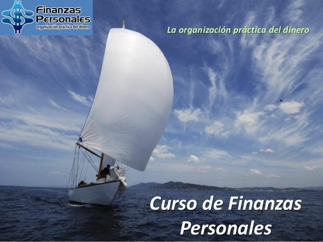 Curso de FinanzasPersonalesLa organización práctica del dinero