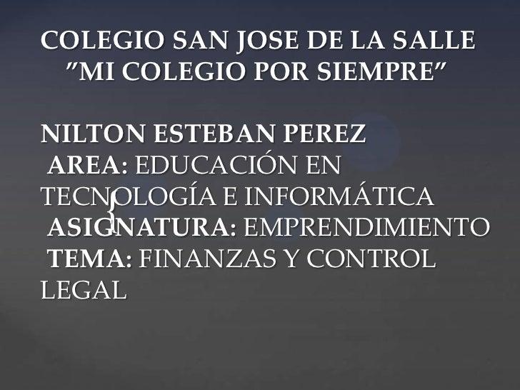 """COLEGIO SAN JOSE DE LA SALLE """"MI COLEGIO POR SIEMPRE""""NILTON ESTEBAN PEREZAREA: EDUCACIÓN ENTECNOLOGÍA E INFORMÁTICA    {AS..."""
