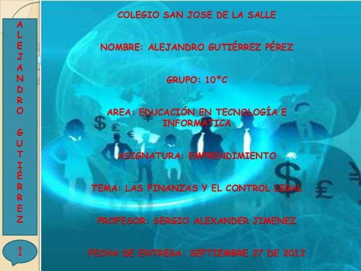 COLEGIO SAN JOSE DE LA SALLEALE     NOMBRE: ALEJANDRO GUTIÉRREZ PÉREZJAN                 GRUPO: 10ºCDRO      AREA: EDUCACI...