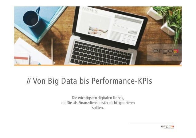 // Von Big Data bis Performance-KPIs Die wichtigsten digitalen Trends, die Sie als Finanzdienstleister nicht ignorieren so...