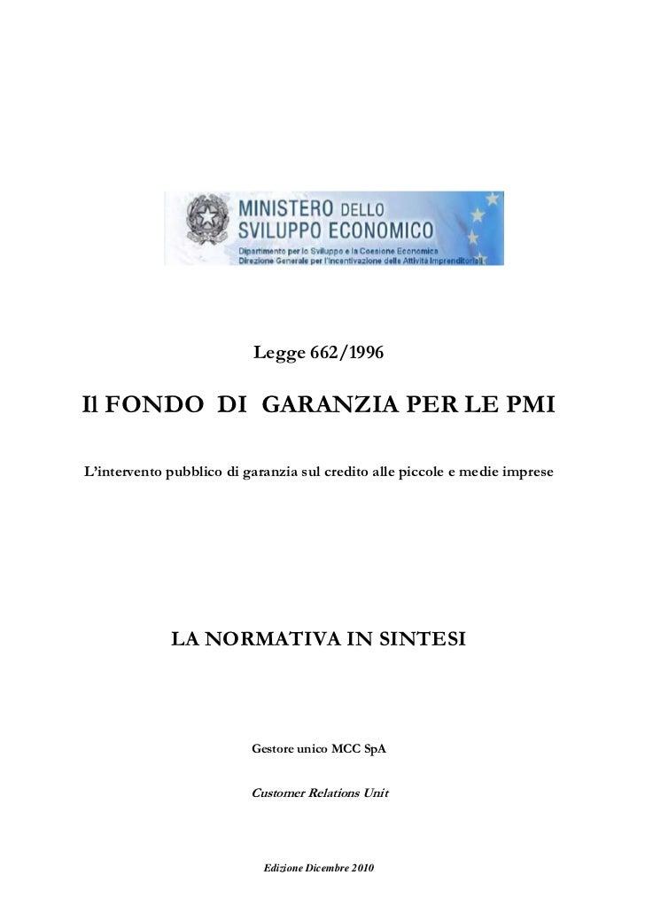 Legge 662/1996Il FONDO DI GARANZIA PER LE PMIL'intervento pubblico di garanzia sul credito alle piccole e medie imprese   ...