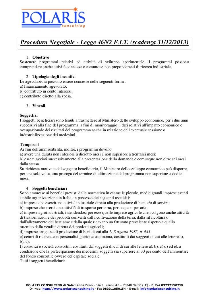 Procedura Negoziale - Legge 46/82 F.I.T. (scadenza 31/12/2013)   1. ObiettivoSostenere programmi relativi ad attività di s...