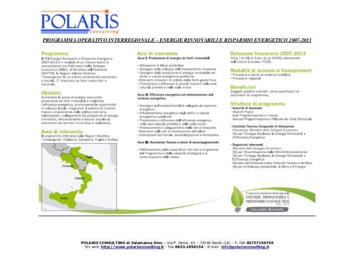 PROGRAMMA OPERATIVO INTERREGIONALE – ENERGIE RINNOVABILI E RISPARMIO ENERGETICO 2007-2013            POLARIS CONSULTING di...