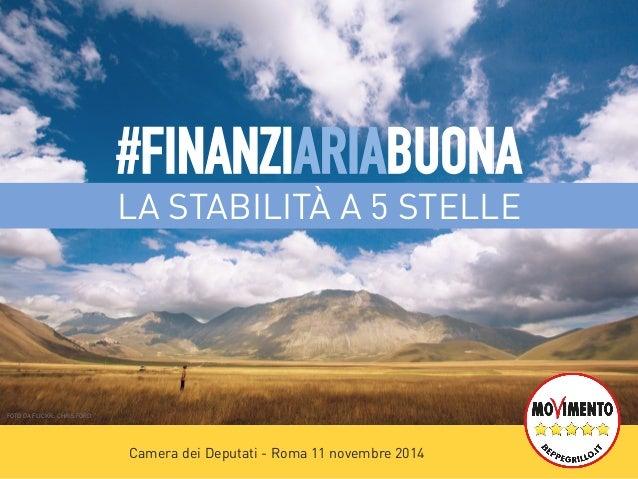 #FINANZIARIABUONA  LA STABILITÀ A 5 STELLE  Camera dei Deputati - Roma 11 novembre 2014  FOTO DA FLICKR: CHRIS FORD