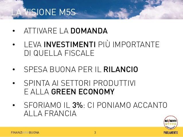 Legge di stabilità alternativa del MoVimento 5 Stelle - #finanziAriabuona Slide 3