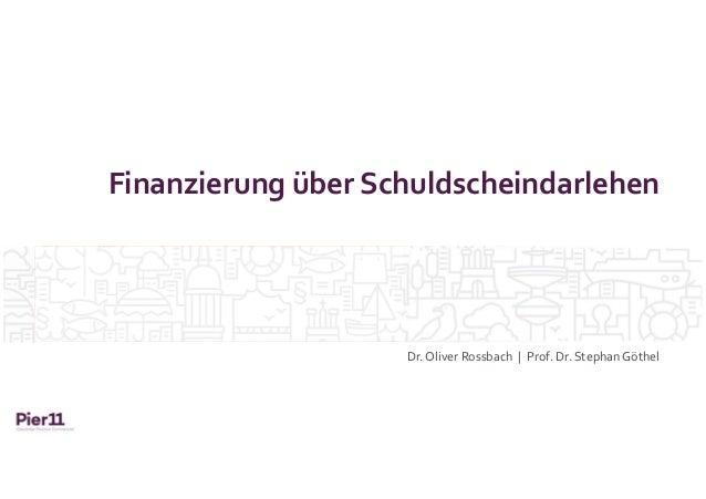 Finanzierung über Schuldscheindarlehen Dr. Oliver Rossbach | Prof. Dr. StephanGöthel
