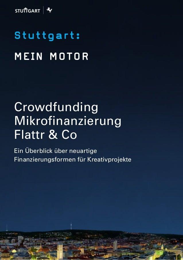 Stuttgart: MEIN MOTOR Crowdfunding Mikrofinanzierung Flattr & Co Ein Überblick über neuartige Finanzierungsformen für Krea...