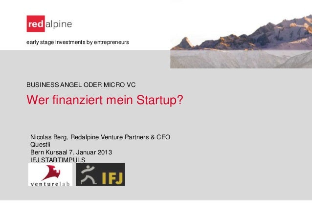 early stage investments by entrepreneursBUSINESS ANGEL ODER MICRO VCWer finanziert mein Startup? Nicolas Berg, Redalpine V...