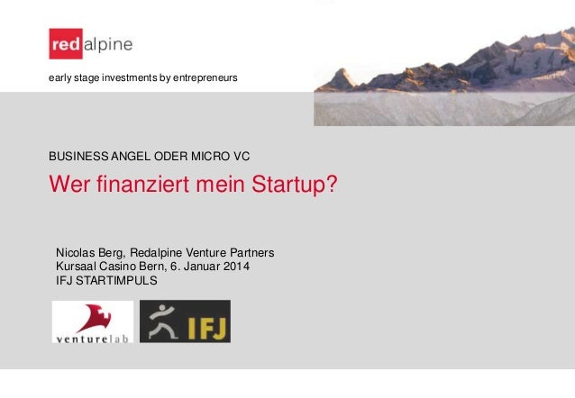 early stage investments by entrepreneurs  BUSINESS ANGEL ODER MICRO VC  Wer finanziert mein Startup? Nicolas Berg, Redalpi...