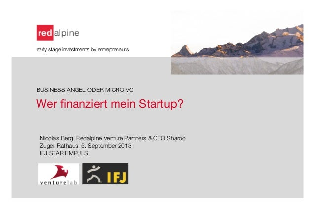 Wer finanziert mein Startup?  early stage investments by entrepreneurs      BUSINESS ANGEL ODER MICRO VC    Nicolas Berg, R...