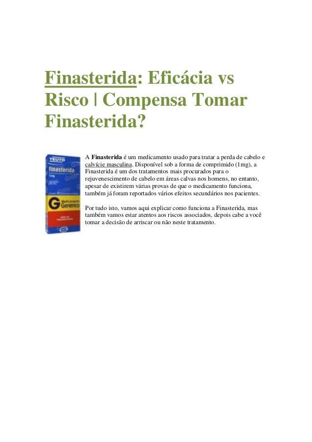Finasterida: Eficácia vs Risco | Compensa Tomar Finasterida? A Finasterida é um medicamento usado para tratar a perda de c...
