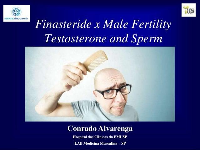 Finasteride x Male Fertility Testosterone and Sperm Conrado Alvarenga Hospital das Clinicas da FMUSP LAB Medicina Masculin...