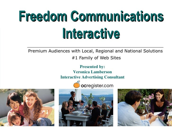 Premium Audiences with Local, Regional and National Solutions  #1 Family of Web Sites Freedom Communications Interactive P...