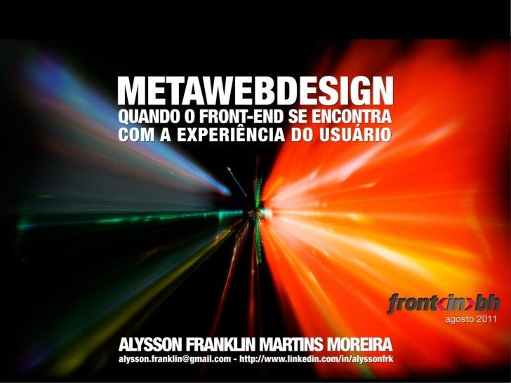 Metawebdesign: Quando Front-end se encontra com UX