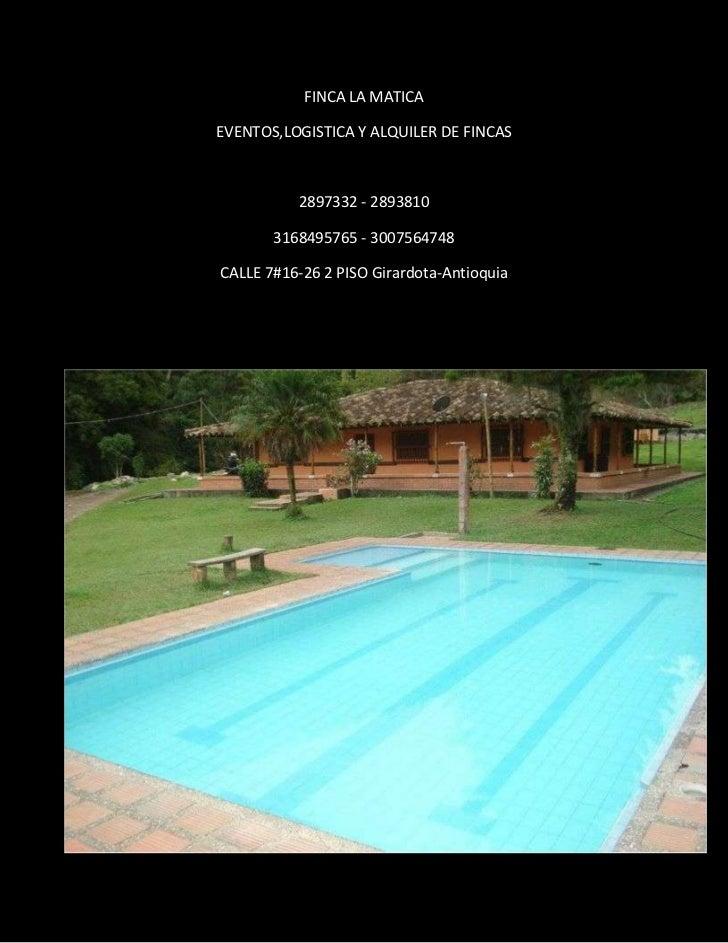FINCA LA MATICAEVENTOS,LOGISTICA Y ALQUILER DE FINCAS          2897332 - 2893810       3168495765 - 3007564748CALLE 7#16-2...