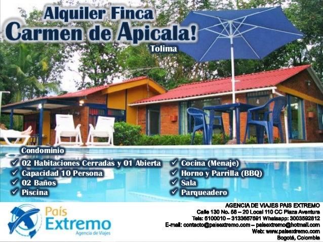 Tolima  Condominio      02 Habitaciones Cerradas y 01 Abierta Capacidad 10 Persona 02 Baños Piscina       Cocina (...