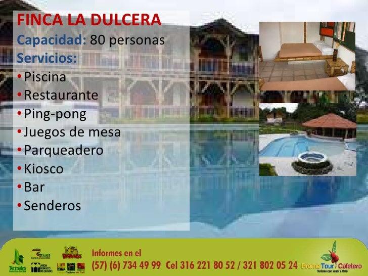 FINCA LA DULCERA<br />Capacidad: 80 personas<br />Servicios:<br /><ul><li>Piscina