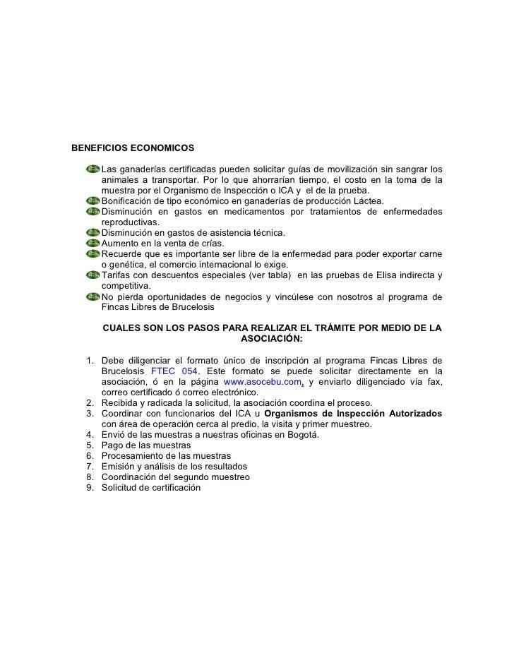 BENEFICIOS ECONOMICOS     Las ganaderías certificadas pueden solicitar guías de movilización sin sangrar los     animales ...