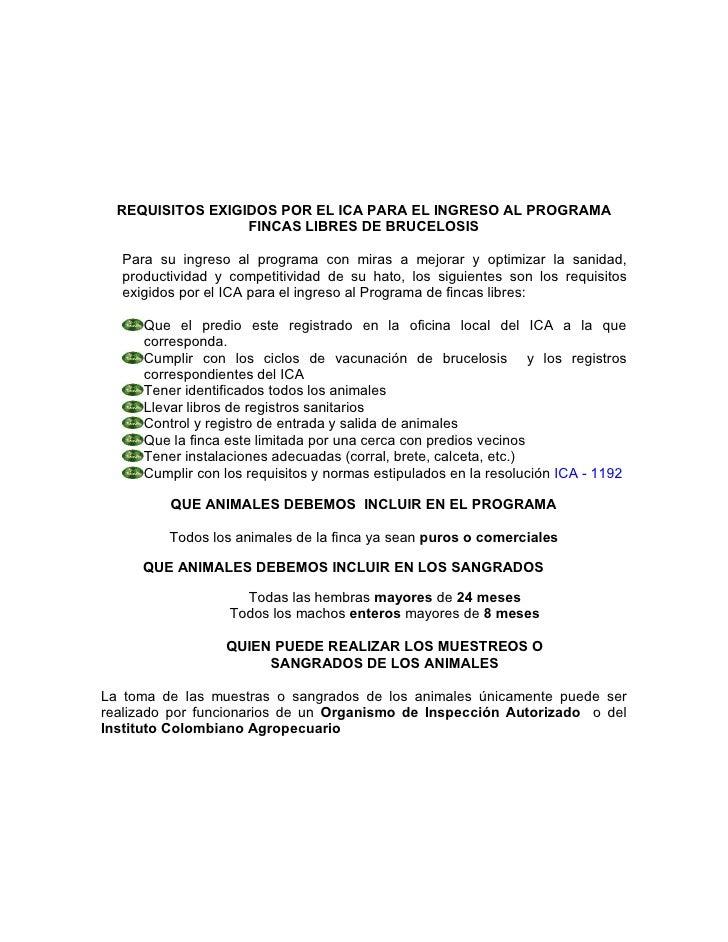 REQUISITOS EXIGIDOS POR EL ICA PARA EL INGRESO AL PROGRAMA                  FINCAS LIBRES DE BRUCELOSIS  Para su ingreso a...