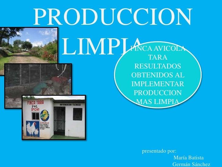 PRODUCCION MAS LIMPIA<br />presentado por:<br />                                                                          ...