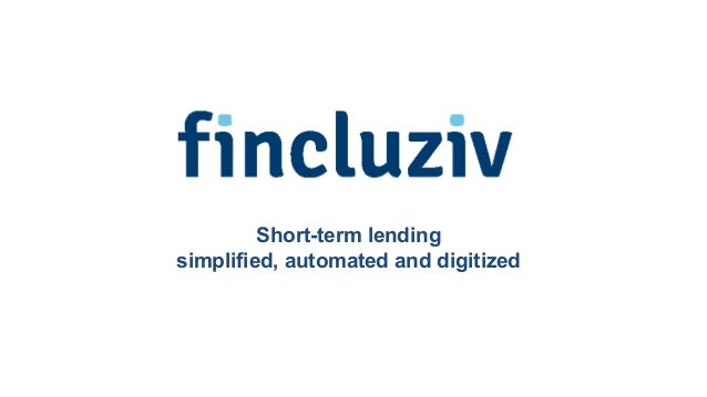 Short-term lending simplified, automated and digitized
