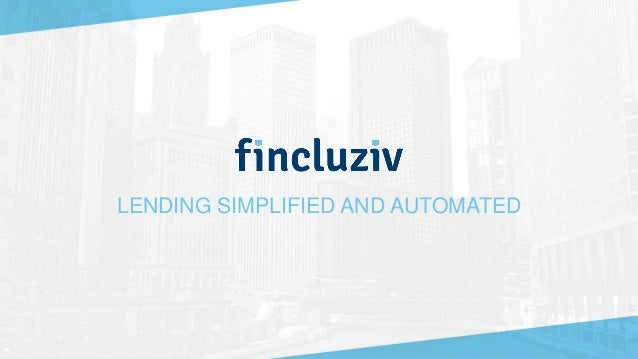 LENDING SIMPLIFIED AND AUTOMATED