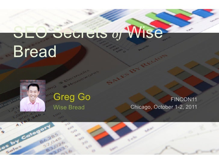 SEO Secrets of WiseBread     Greg Go                     FINCON11     Wise Bread   Chicago, October 1-2, 2011