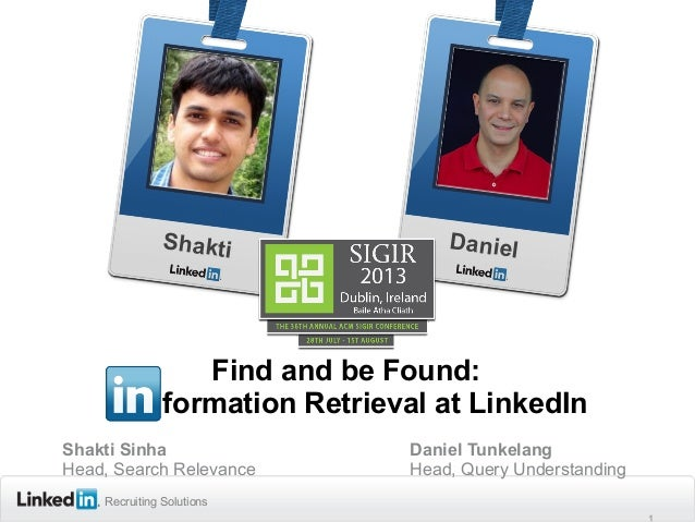 Recruiting SolutionsRecruiting SolutionsRecruiting Solutions formation Retrieval at LinkedIn Shakti Sinha Daniel Tunkelang...