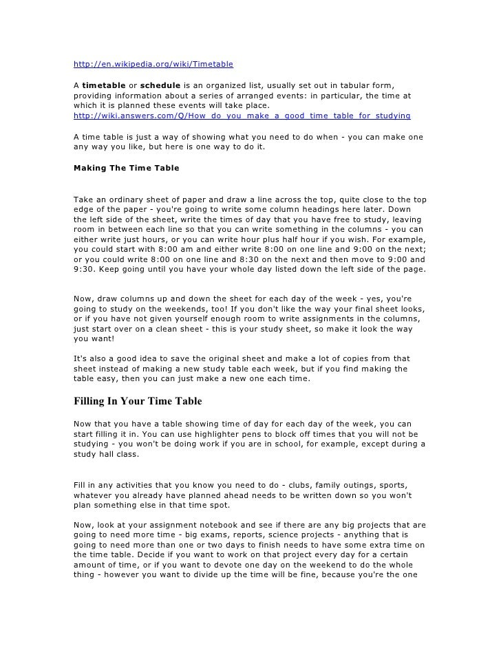 http://en.wikipedia.org/wiki/Timetable  A timetable or schedule is an organized list, usually set out in tabular form, pro...