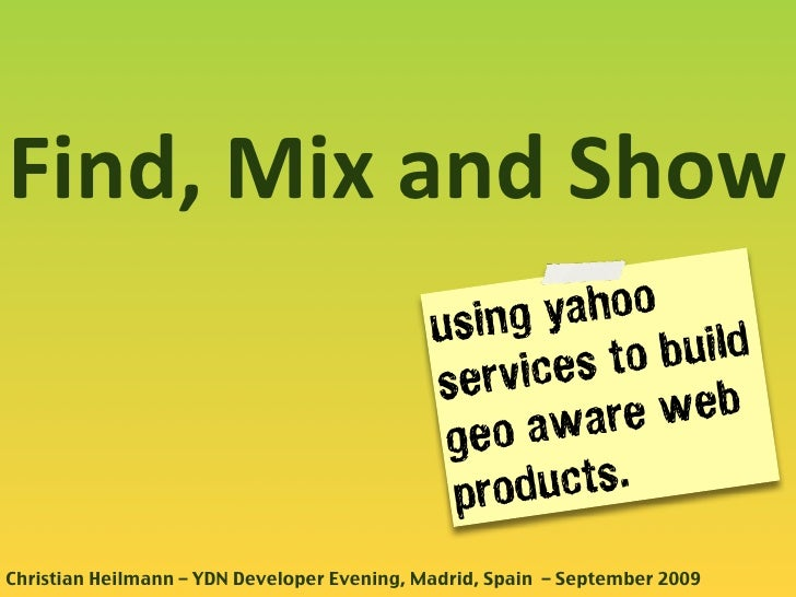 Find, Mix and Show                                              using y ahoo                                              ...