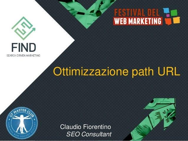 Ottimizzazione path URL Claudio Fiorentino SEO Consultant