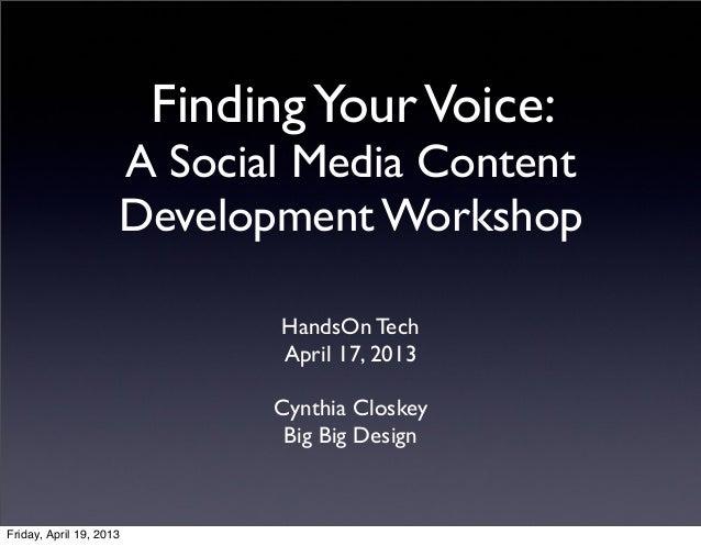 Finding Your Voice:                     A Social Media Content                     Development Workshop                   ...